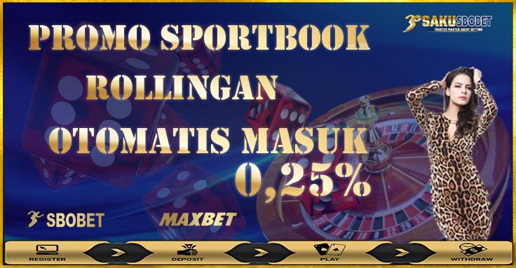 Bonus Promo Rollingan 0.25% Sportsbook Sbobet Online Terpercaya